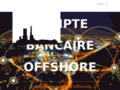 Compte offshore banque offshore suisse Luxembourg Lettonie CB
