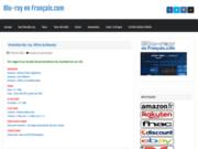 Blu-ray En Francais : portail Blu ray Francophone, actu bluray, test blu-ray, bon plan