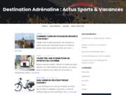Destination Adrénaline, blog des bons plans et des actus
