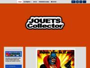 Jouets collector Des jouets pour petits & grands