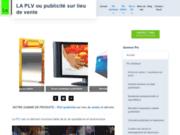 La PLV : publicité sur lieu de vente.