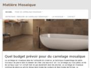 screenshot http://www.matiere-mosaique.com le carrelage mosaïque pour vos projets décoratifs