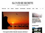 Slovénie secrète, pour un voyage en Slovénie