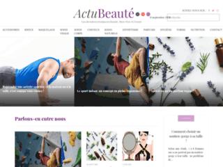 Magazine en ligne du bien-être et de la beauté sur http://www.actu-beaute.com