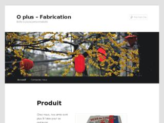 O+ fabrication