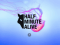 Half minute alive freela...