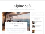 Alpine Sofa - Blog brico, déco, travaux, tous nos conseils et astuces pour une