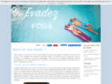 Besoin d'evasion | Vacances, relaxation, découverte et sensation sont les mot-clés de ce blog pour échapper à votre quotidien.