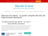 Blanchir les dents : Le Guide complet pour un choix avisé - Blanchir les dent : Le site consacré à vous informer !