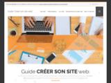 Guide CREER SON SITE WEB : ressources et aide à la décision pour les porteurs de projet web.