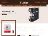 La Machine Expresso - Large gamme de machines expresso, dosettes ese, café grains et moulu, conseil, sav