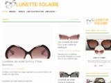 Lunette solaire : information et conseils pour choisir vos lunettes solaires