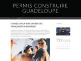 Permis de construire Guadeloupe - Demande préalable permis de construire Guadeloupe