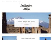 Destination Milan, guide en ligne pour passer un excellent séjour à Milan