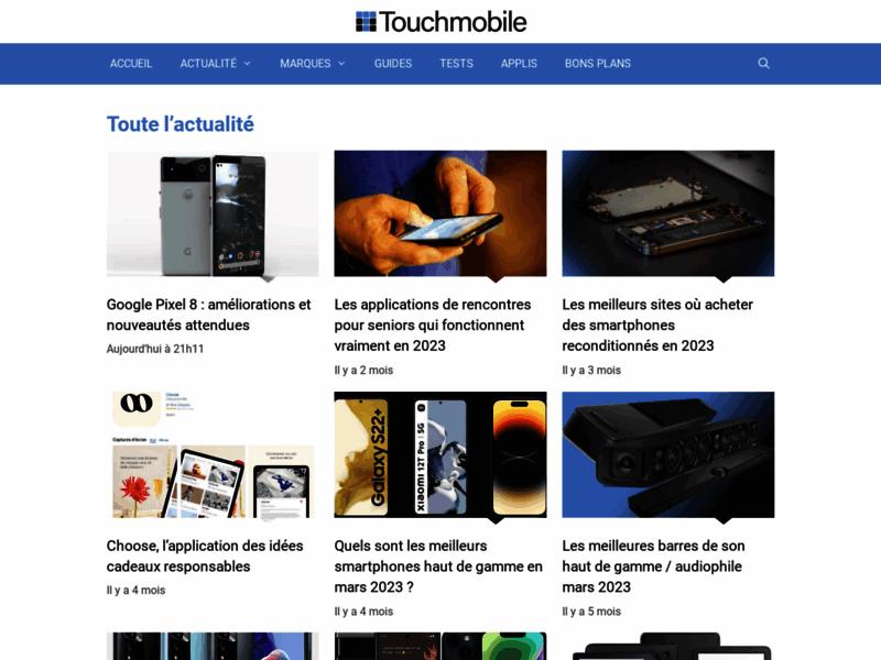 Smartphone, l'actualité par TouchMobile